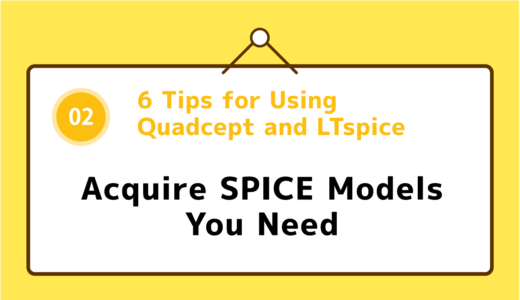 02 : Acquire SPICE Models You Need