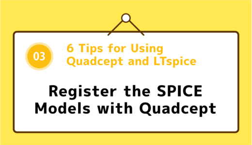 03 : Register the SPICE Models with Quadcept