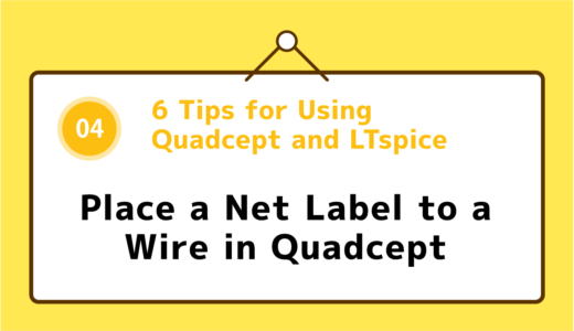 04 : Place a Net Label to a Wire in Quadcept