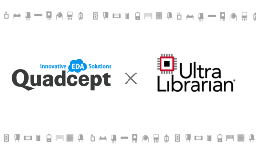 Upgraded Ultra Librarian Integration for Quadcept