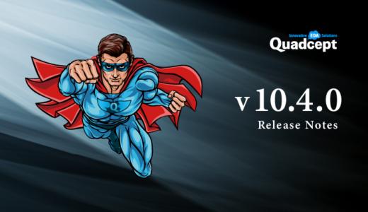 Quadcept 10.4.0 リリース