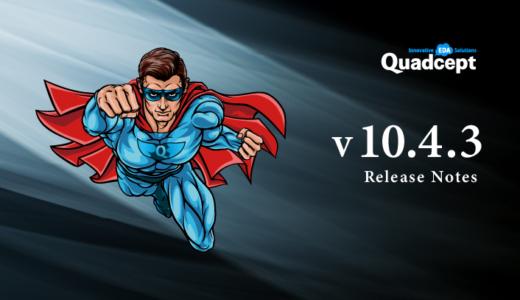 Quadcept 10.4.3 リリース